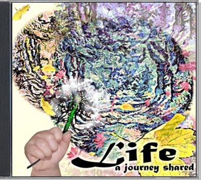 Music CD - LIFE A Journey shared
