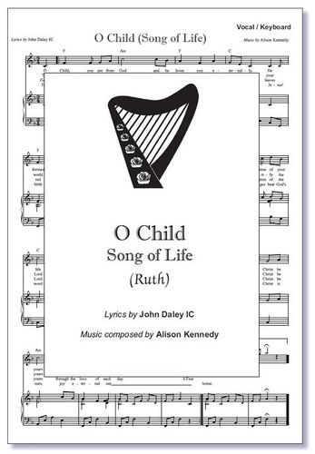 O Child (Song of Life) Sheet Music
